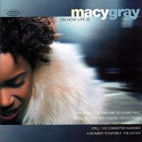 Macy Gray. On How Life Is