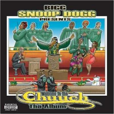 Bigg Snoop Dogg   Presents Welcome To Tha Chuuch