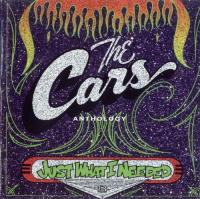 Just What I Needed - The Cars Anthology