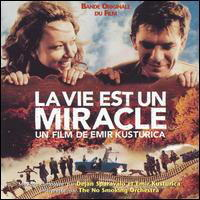 Life is a Miracle - Emir Kusturica & The No Smoking Orchestra