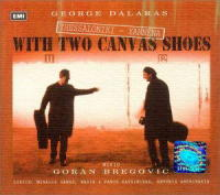 Thessaloniki - Yannena With Two Canvas Shoes (with Giogios Dalaras)