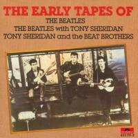 The early tapes of The Beatles with Tony Sheridan & Beat Brothers
