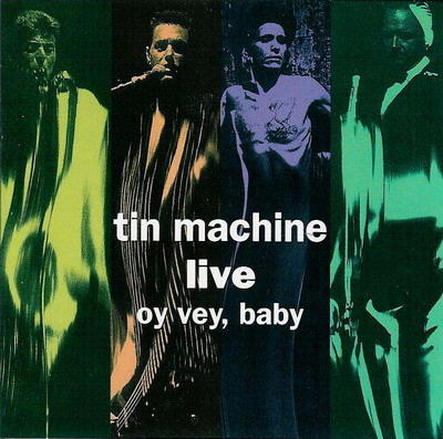 Live Tin Machine - Oy Vey, Baby