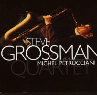 Quartet. With Steve Grossman