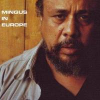Mingus In Europe