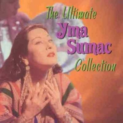 The Ultimate Collection - Yma Sumac