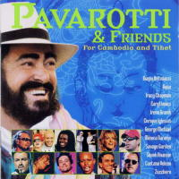 Pavarotti & friends. For Cambodia and Tibet