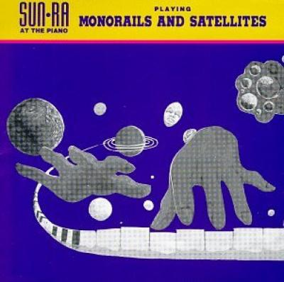 Sun Ra Monorails And Satellites