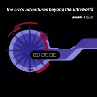The Orb's adventure beyond the ultraworld