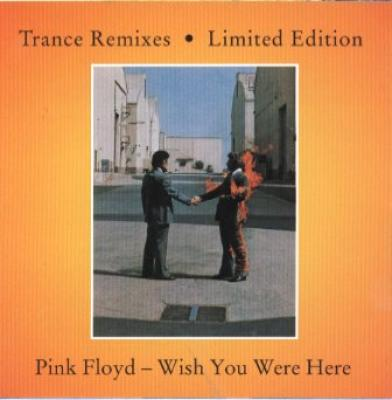 Pink Floyd - Wish You Were Here (Trance Remixes)