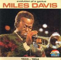 (009) Evolution of a Genius Miles Davis 1945-1954