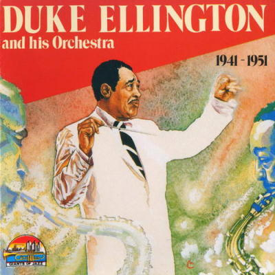Duke Ellington and his Orchestra - 1941-1951