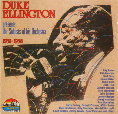 Duke Ellington Presents the Soloists of his Orchestra 1951-1958