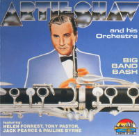 Artie Shaw And His Orchestra - Big Band Bash