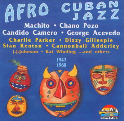 Afro Cuban Jazz 1947-1960