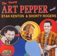 The Young Art Pepper with Stan Kenton & Shorty Rogers