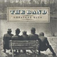 The Band. Greatest Hits