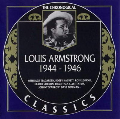 Louis Armstrong. 1944-1946