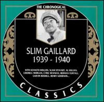 Slim Gaillard. 1939-1940