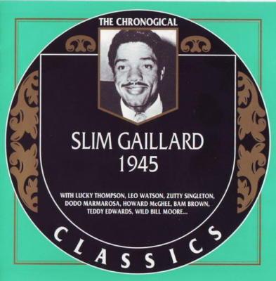 Slim Gaillard. 1945