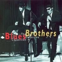 The Definitive Collection of Blues Brothers