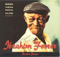 Buena Vista Social Club Presents Ibrahim Ferre